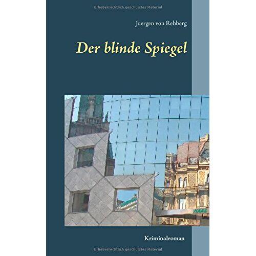Rehberg, Juergen von - Der blinde Spiegel - Preis vom 21.10.2020 04:49:09 h