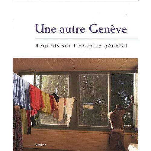 Yves Bieri - Une autre Genève : Regards sur l'Hospice général - Preis vom 05.05.2021 04:54:13 h