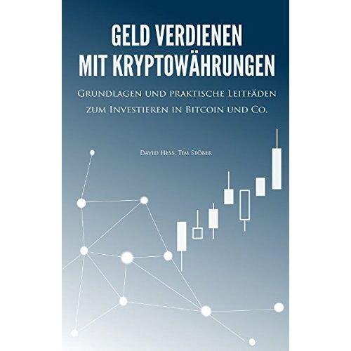 Tim Stöber - Geld verdienen mit Kryptowährungen: Grundlagen und praktische Leitfäden zum Investieren in Bitcoin und Co. - Preis vom 22.02.2020 06:00:29 h