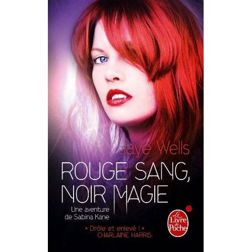 Jaye Wells - Sabina Kane, Tome 2 : Rouge sang, noir magie - Preis vom 04.09.2020 04:54:27 h