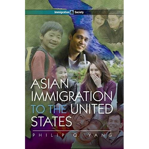 Yang, Philip Q. - Asian Immigration to the United States (Immigration & Society, Band 3) - Preis vom 05.03.2021 05:56:49 h