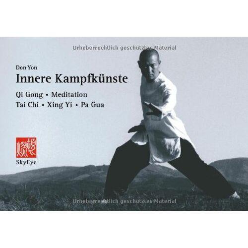Don Yon - Innere Kampfkünste: Qi Gong, Meditation, Tai Chi, Xing Yi, Pa Gua - Preis vom 13.05.2021 04:51:36 h