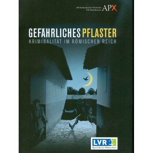 Marcus Reuter - Gefährliches Pflaster. Kriminalität im Römischen Reich - Preis vom 21.10.2020 04:49:09 h