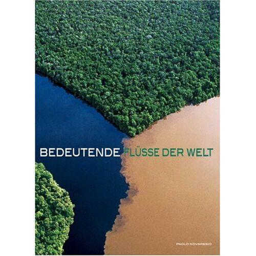 Paolo Novaresio - Bedeutende Flüsse der Welt - Preis vom 13.05.2021 04:51:36 h