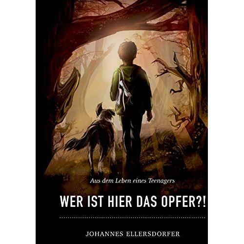 Johannes Ellersdorfer - Wer ist hier das Opfer?! - Preis vom 10.04.2021 04:53:14 h