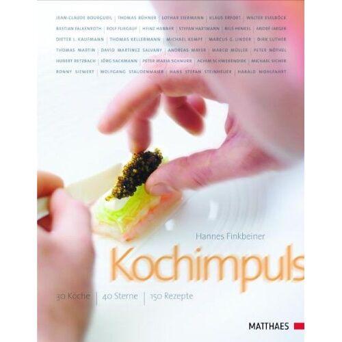 Hannes Finkbeiner - Kochimpuls: 30 Köche - 40 Sterne - 150 Rezepte - Preis vom 09.05.2021 04:52:39 h