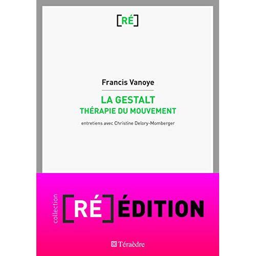 Francis Vanoye - La Gestalt: Thérapie du mouvement ([Ré]édition) - Preis vom 27.10.2020 05:58:10 h