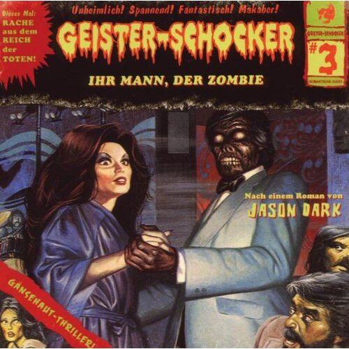 Geister-Schocker - Geister-Schocker, Folge 3: Ihr Mann, der Zombie - Preis vom 06.03.2021 05:55:44 h