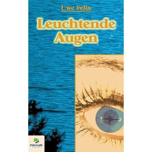 Uwe Felix - Leuchtende Augen - Preis vom 22.04.2021 04:50:21 h