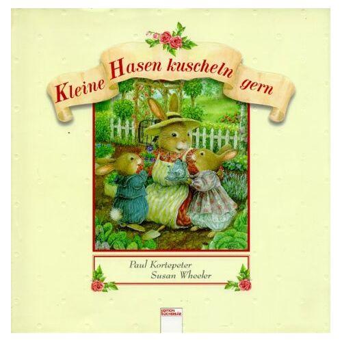 Paul Kortepeter - Kleine Hasen kuscheln gern - Preis vom 15.01.2021 06:07:28 h