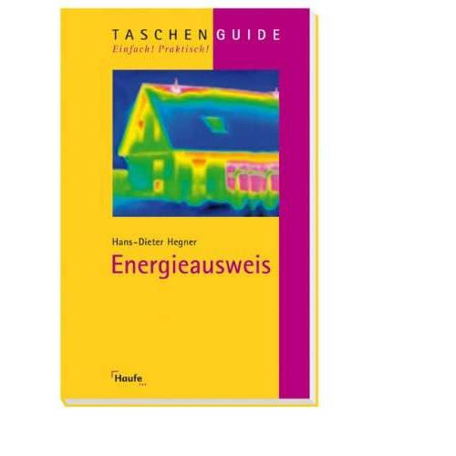 Hans-Dieter Hegner - Energieausweis (EnEV): Die neue Energieeinsparverordnung für Gebäude - Preis vom 18.04.2021 04:52:10 h