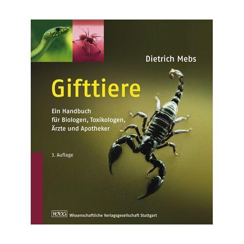 Dietrich Mebs - Gifttiere: Ein Handbuch für Biologen, Toxikologen, Ärzte und Apotheker - Preis vom 13.05.2021 04:51:36 h