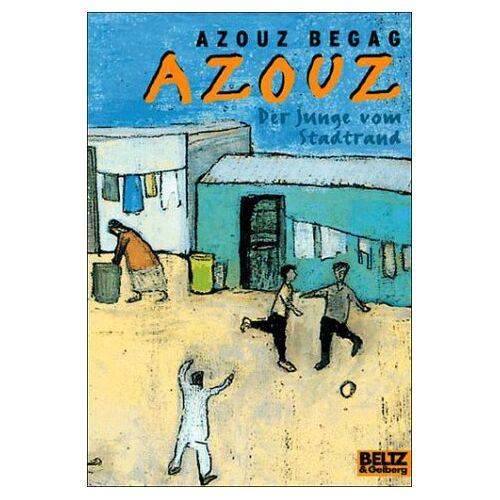 Azouz Begag - Azouz, der Junge vom Stadtrand. Eine algerische Kindheit in Lyon - Preis vom 14.04.2021 04:53:30 h