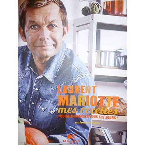 - Laurent MARIOTTE Mes recettes pour bien manger tous les jours - Preis vom 21.10.2020 04:49:09 h
