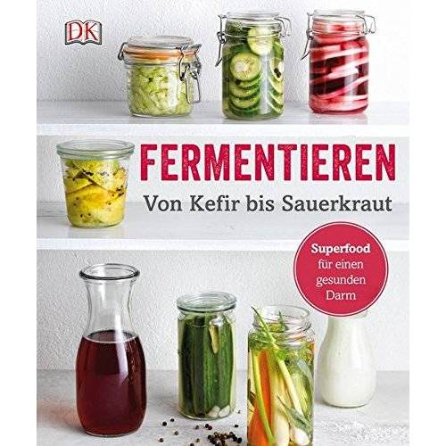 Adam Elabd - Fermentieren: Von Kefir bis Sauerkraut - Preis vom 25.02.2021 06:08:03 h