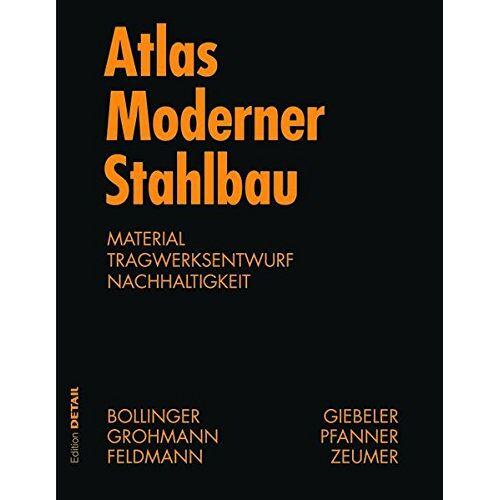 Klaus Bollinger - Atlas Moderner Stahlbau: Stahlbau im 21. Jahrhundert - Preis vom 20.10.2020 04:55:35 h