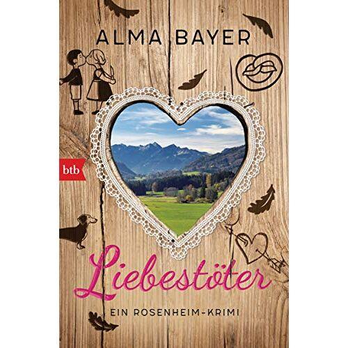 Alma Bayer - Liebestöter: Ein Rosenheim-Krimi (Die Rosenheim-Krimis, Band 2) - Preis vom 19.01.2021 06:03:31 h