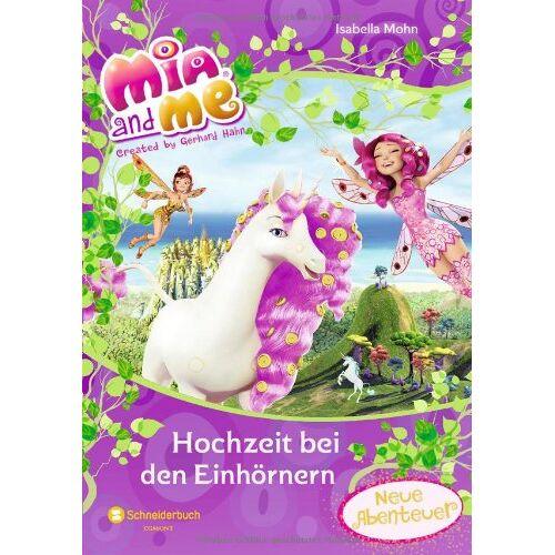 Isabella Mohn - Mia and me - Hochzeit bei den Einhörnern - Preis vom 13.11.2019 05:57:01 h