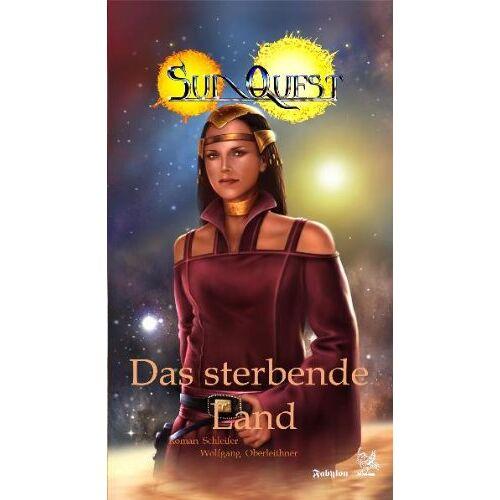 Roman Schleifer - SunQuest. Zyklus Dies Cygni: SunQuest: SunQuest: Das sterbende Land: Bd 3 - Preis vom 18.10.2020 04:52:00 h