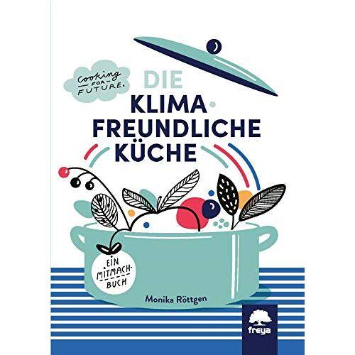 Monika Röttgen - Klimafreundlich Küche - Preis vom 20.10.2020 04:55:35 h