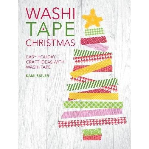 Kami Bigler - Washi Tape Christmas: Easy Holiday Craft Ideas with Washi Tape - Preis vom 16.04.2021 04:54:32 h
