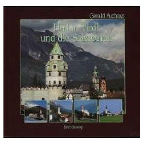 Gerald Aichner - Hall in Tirol und die Salzregion: Absam Gnadenwald Hall Mils Thaur - Preis vom 27.02.2021 06:04:24 h