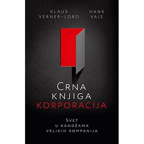 Vajs, Hans; Verner-Lobo, Klaus - Crna knjiga korporacija - Preis vom 13.05.2021 04:51:36 h