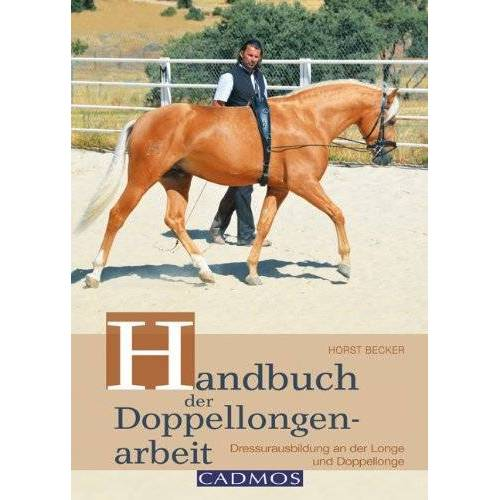 Horst Becker - Handbuch der Doppellongenarbeit: Dressurausbildung an der Longe & Doppellonge - Preis vom 21.10.2020 04:49:09 h