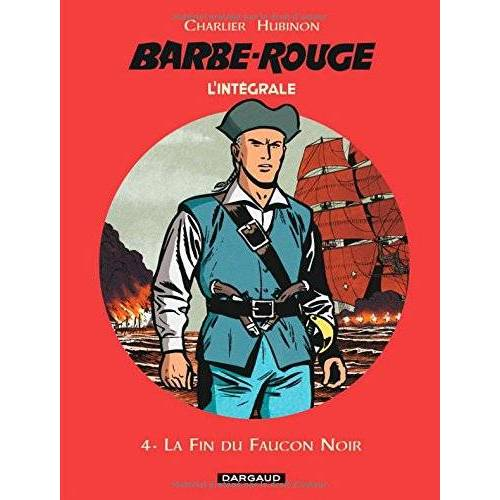 - L'Intégrale Barbe Rouge, Tome 4 : La fin du faucon noir ; Mort ou vif ; Le trésor de Barbe-Rouge - Preis vom 06.09.2020 04:54:28 h