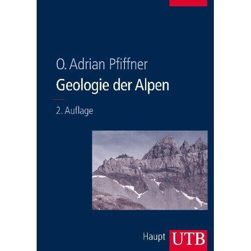 O. Adrian Pfiffner - Geologie der Alpen - Preis vom 12.05.2021 04:50:50 h