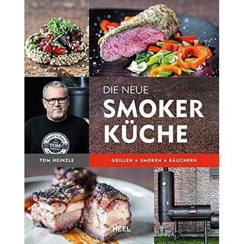 Tom Heinzle - Die neue Smoker-Küche: Grillen - Smoken - Räuchern - Preis vom 24.02.2021 06:00:20 h