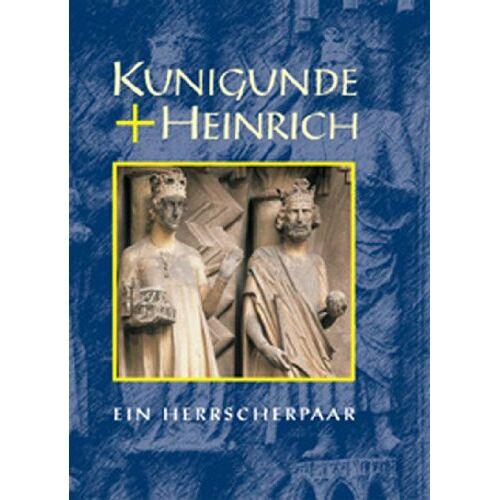 Karin Dengler-Schreiber - Kunigunde + Heinrich: Ein Herrscherpaar - Preis vom 20.10.2020 04:55:35 h