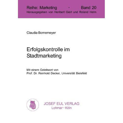 Claudia Bornemeyer - Erfolgskontrolle im Stadtmarketing. (Marketing; Bd. 20) - Preis vom 20.10.2020 04:55:35 h