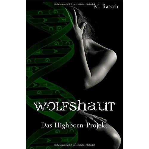 Melissa Ratsch - Wolfshaut: Das Highborn-Projekt - Preis vom 08.05.2021 04:52:27 h