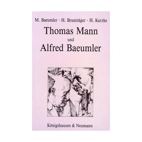 Marianne Baeumler - Thomas Mann und Alfred Baeumler: Eine Dokumentation - Preis vom 24.09.2020 04:47:11 h