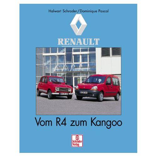 Halwart Schrader - Renault. Vom R4 zum Kangoo - Preis vom 17.04.2021 04:51:59 h