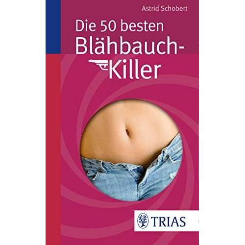 Astrid Schobert - Die 50 besten Blähbauch-Killer - Preis vom 06.09.2020 04:54:28 h