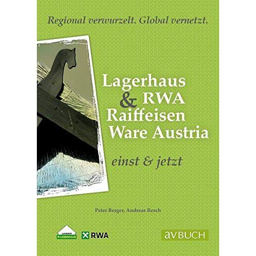 Peter Berger - Raiffeisen Warenverbund & RWA Raiffeisen Ware Austria: Einst & Jetzt - Preis vom 05.09.2020 04:49:05 h