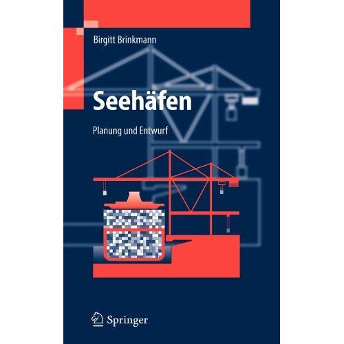 Birgitt Brinkmann - Seehäfen: Planung und Entwurf: Planung und Entwurf / Betrieb - Preis vom 03.04.2020 04:57:06 h