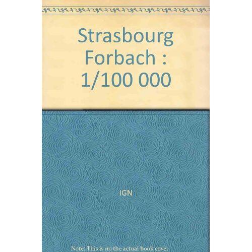 IGN - Strasbourg Forbach : 1/100 000 - Preis vom 14.04.2021 04:53:30 h
