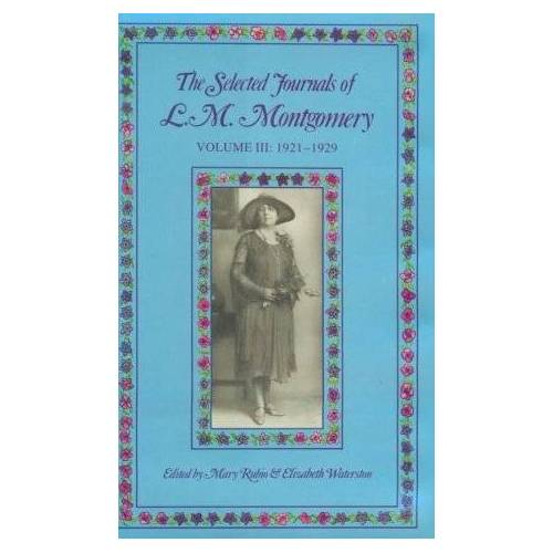 Montgomery, L. M. - 3: The Selected Journals of L.M. Montgomery: 1921-1929 - Preis vom 24.02.2021 06:00:20 h