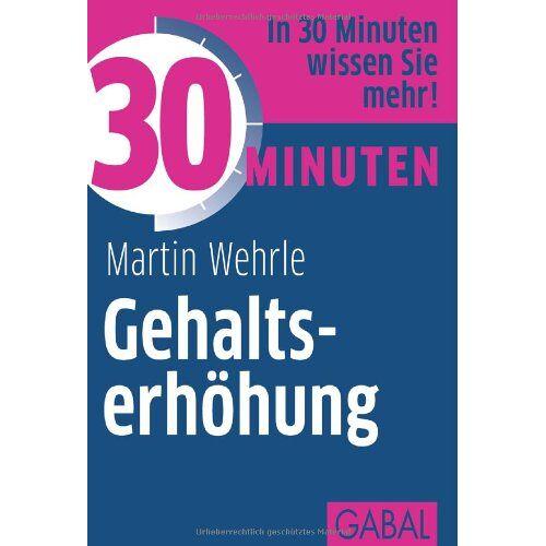 Martin Wehrle - 30 Minuten Gehaltserhöhung - Preis vom 20.10.2020 04:55:35 h