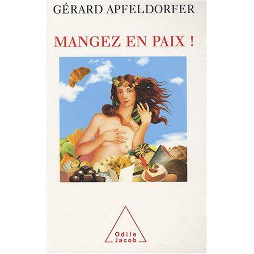 Gérard Apfeldorfer - Mangez en paix ! - Preis vom 18.10.2020 04:52:00 h