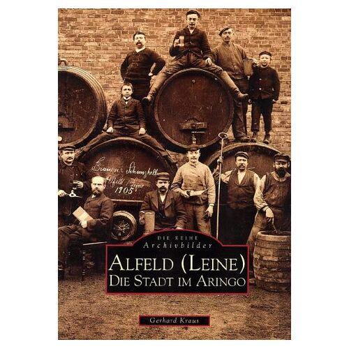 Gerhard Kraus - Alfeld (Leine). Die Stadt im Aringo - Preis vom 16.01.2021 06:04:45 h