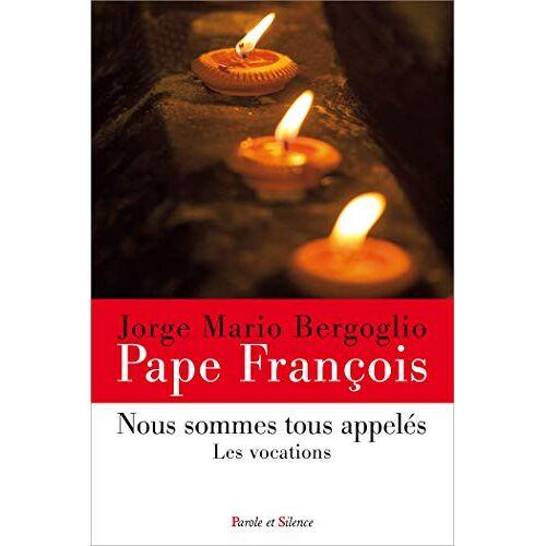 - Nous sommes tous appelés (Pape François) - Preis vom 21.10.2020 04:49:09 h