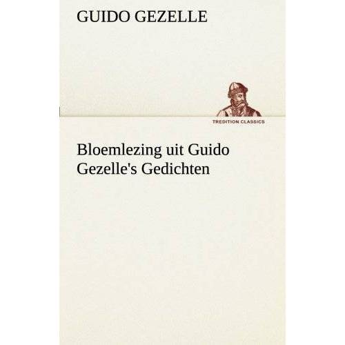 Guido Gezelle - Bloemlezing uit Guido Gezelle's Gedichten (TREDITION CLASSICS) - Preis vom 10.05.2021 04:48:42 h