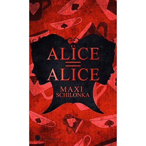 Maxi Schilonka - Alice = Alice - Preis vom 10.09.2020 04:46:56 h