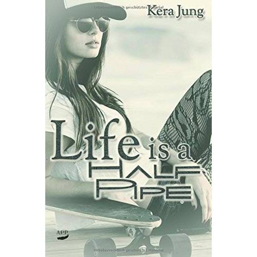 Kera Jung - Life is a halfpipe - Preis vom 13.04.2021 04:49:48 h