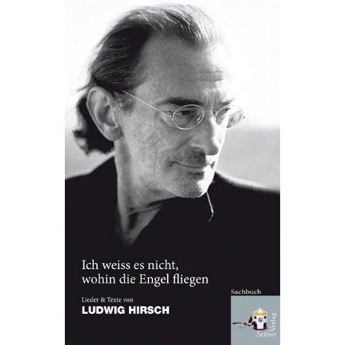 Ludwig Hirsch - Ich weiß es nicht, wohin die Engel fliegen ... - Preis vom 07.05.2021 04:52:30 h