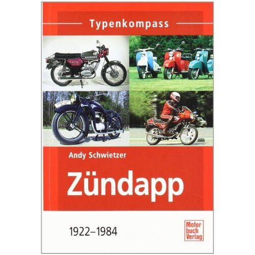 Andy Schwietzer - Zündapp: 1922-1984 - Preis vom 03.05.2021 04:57:00 h